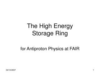 The High Energy Storage Ring