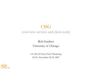 OSG  (overview services and client tools)
