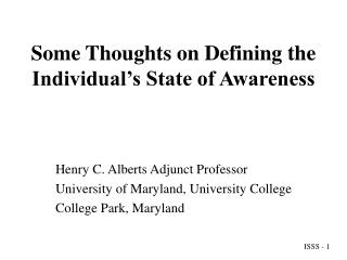Some Thoughts on Defining the Individual's State of Awareness