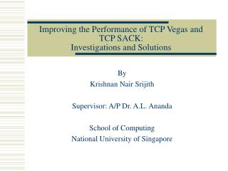 Improving the Performance of TCP Vegas and TCP SACK: Investigations and Solutions