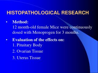 HISTOPATHOLOGICAL RESEARCH