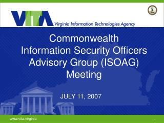 Commonwealth  Information Security Officers Advisory Group (ISOAG)  Meeting