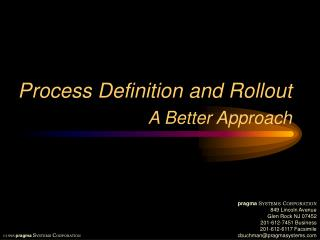 Process Definition and Rollout  A Better Approach