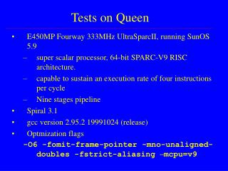 Tests on Queen