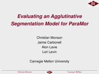 Evaluating an Agglutinative Segmentation Model for ParaMor