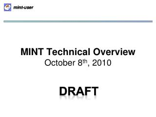 MINT Technical Overview October 8 th , 2010