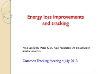 Energy loss improvements and tracking