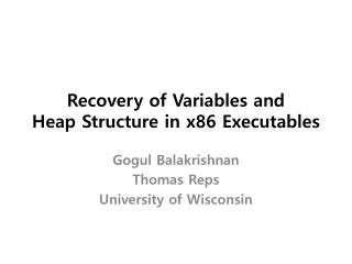 Recovery of Variables and  Heap Structure in x86 Executables