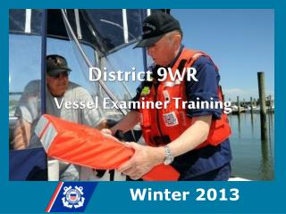 District 9WR Vessel Examiner Training
