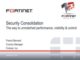 Security Consolidation The way to unmatched performance, visibility & control