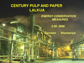 CENTURY PULP AND PAPER  LALKUA