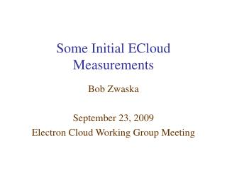Some Initial ECloud Measurements