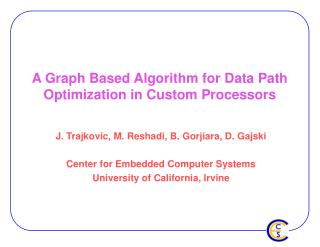 A Graph Based Algorithm for Data Path Optimization in Custom Processors