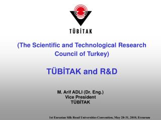 (The Scientific and Technological Research Council of Turkey) TÜBİTAK  and R&D