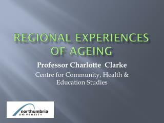 Regional Experiences of ageing