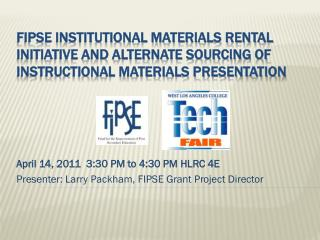 April 14, 2011  3:30 PM to 4:30 PM HLRC 4E Presenter: Larry Packham, FIPSE Grant Project Director