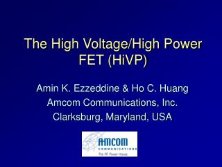 The High Voltage/High Power FET (HiVP)