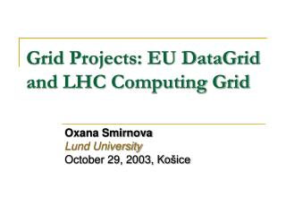Grid Projects: EU DataGrid  and LHC Computing Grid