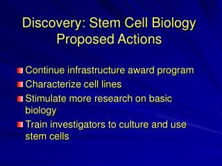 Discovery: Stem Cell Biology Proposed Actions