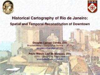 Historical Cartography of Rio de Janeiro:  Spatial and Temporal Reconstitution of Downtown