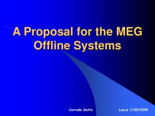 A Proposal for the MEG Offline Systems