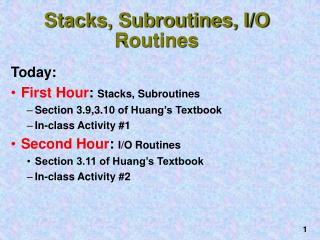 Stacks, Subroutines, I/O Routines