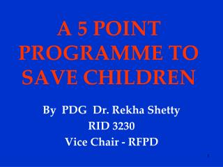 A 5 POINT PROGRAMME TO SAVE CHILDREN