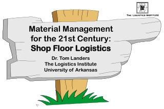 Material Management for the 21st Century: Shop Floor Logistics