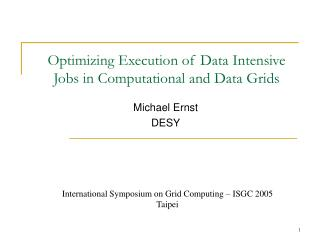 Optimizing Execution of Data Intensive Jobs in Computational and Data Grids