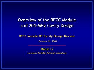 Overview of the RFCC Module  and 201-MHz Cavity Design