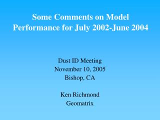 Some Comments on Model Performance for July 2002-June 2004