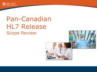 Pan-Canadian HL7 Release Scope Review