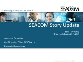 Jean-Louis Parmentier Chief Operating Officer, SEACOM Ltd Parmentier@seacom.mu