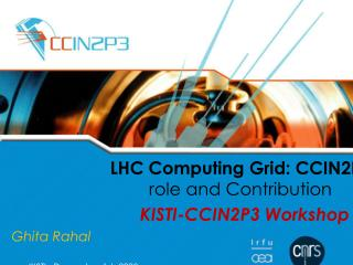 LHC Computing Grid: CCIN2P3  role and Contribution