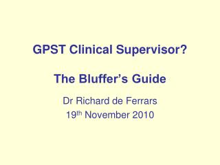 GPST Clinical Supervisor? The Bluffer's Guide