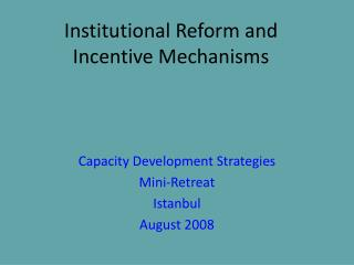 Institutional Reform and Incentive Mechanisms
