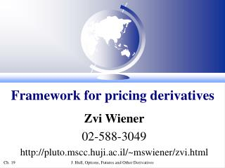 Framework for pricing derivatives
