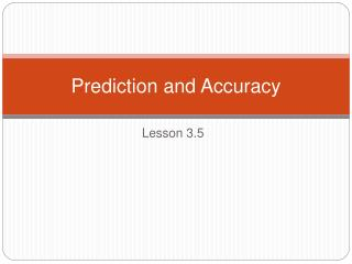 Prediction and Accuracy