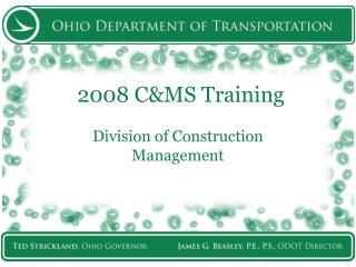 2008 C&MS Training