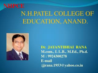 N.H.PATEL COLLEGE OF  EDUCATION, ANAND.