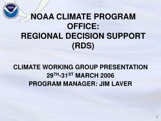 NOAA CLIMATE PROGRAM OFFICE: REGIONAL DECISION SUPPORT (RDS)