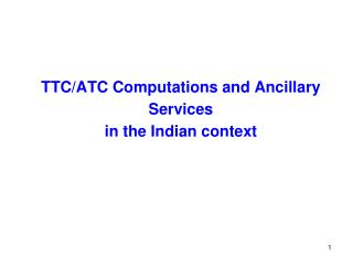 TTC/ATC Computations and Ancillary Services  in the Indian context