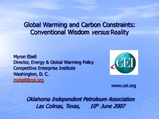 Global Warming and Carbon Constraints: Conventional Wisdom  versus  Reality
