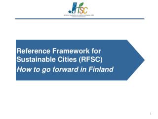 Reference Framework for Sustainable Cities (RFSC) How to go forward in Finland