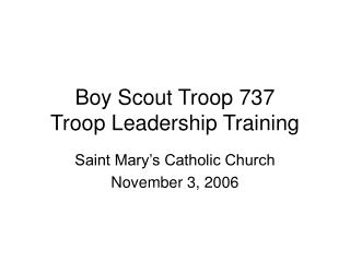 Boy Scout Troop 737 Troop Leadership Training