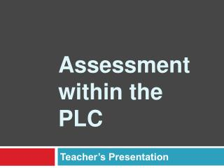 Assessment within the PLC