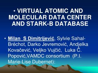 VIRTUAL ATOMIC AND MOLECULAR DATA CENTER AND STARK-B DATABASE