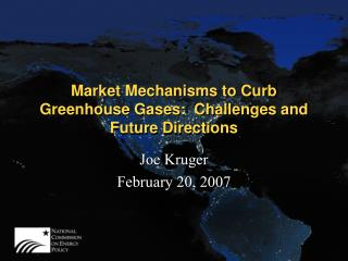 Market Mechanisms to Curb Greenhouse Gases:  Challenges and Future Directions