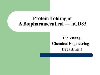 Protein Folding of  A Biopharmaceutical — hCD83