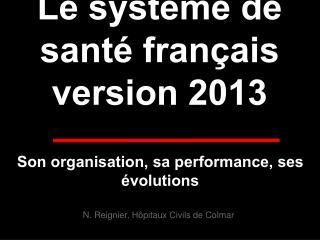 Le système de santé français version 2013